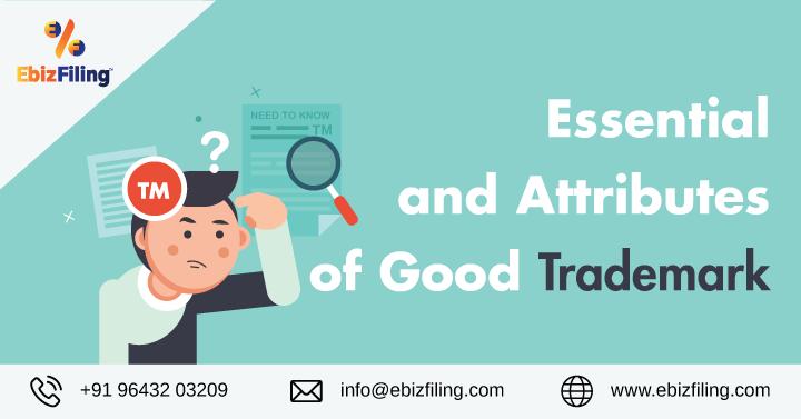 Essential of a Trademark, Attributes of a Trademark, Trademark registration, Ebizfiling