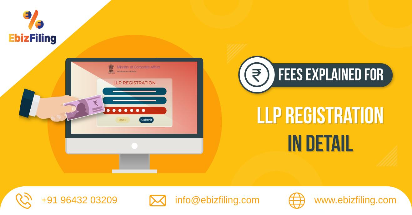 LLP registration fees, LLP registration process, LLP registration fees in India, LLP registration process in India, Ebizfiling