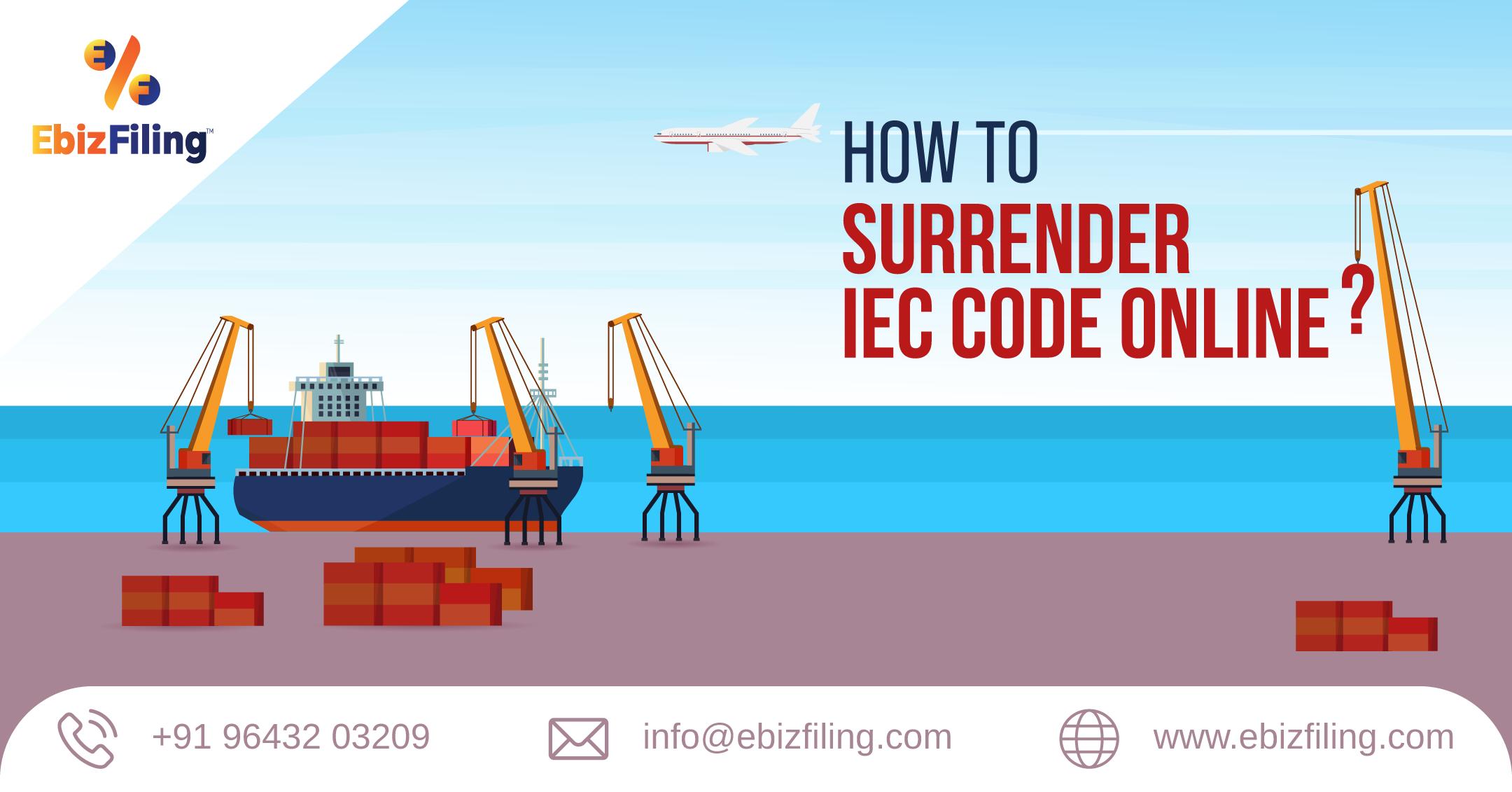 IEC Surrender, how to surrender IEC online, Surrender IEC License, Import Export Code, IEC registration, IEC Renewal