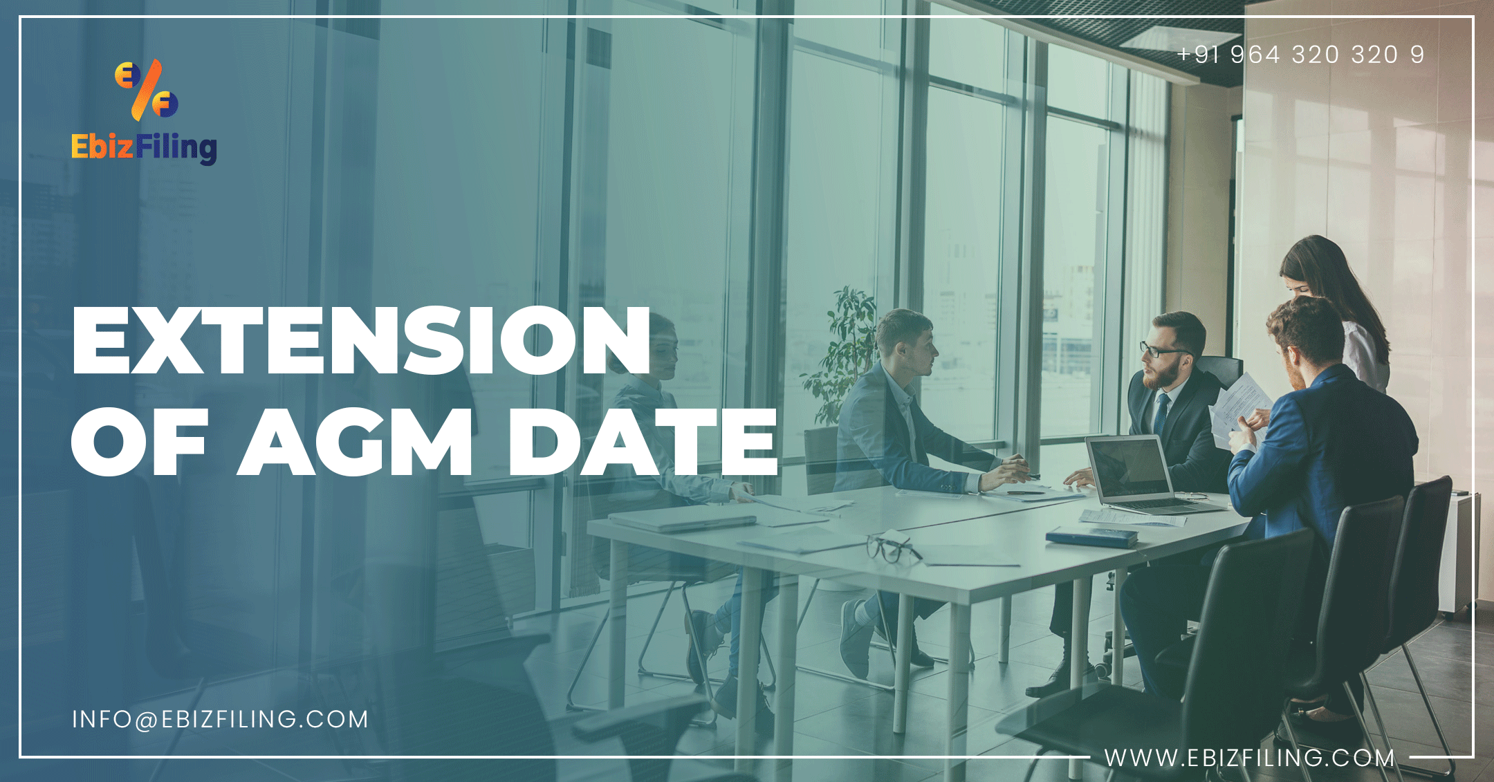 Extension of AGM date what it means and its implications, Ebizfiling, Annual General Meeting, AGM 2021